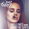 Lana Del Rey - Summertime Sadness (Uncle Fritz Remix)