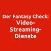 Der große Fantasy Check : Video-Streaming-Dienste