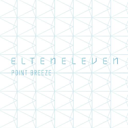 El Ten Eleven - Point Breeze