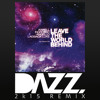 Leave The World Behind (DAZZ 2K15 Remix) | [FREE]