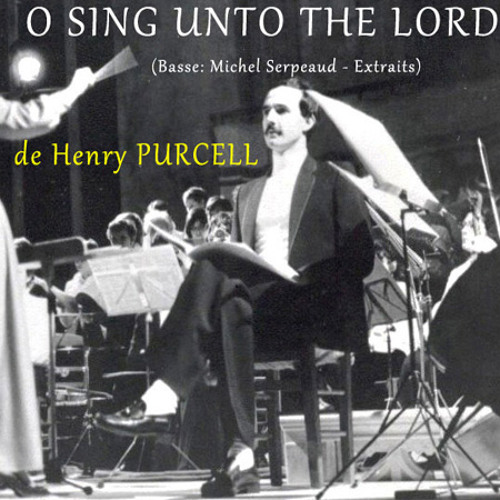 Sing Unto The Lord (Purcell)