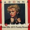 Madonna - Holiday - Peter Ellis Funky 2015 Rework - FREE DOWNLOAD ;P