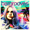 Bargrooves Summer Sessions 2015 - Mixtape
