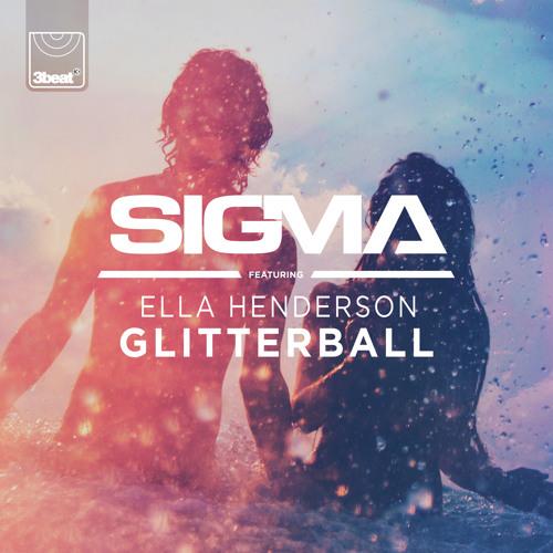 Sigma ft. Ella Henderson - Glitterball