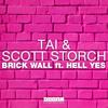 TAI & Scott Storch - Brick Wall Ft. Hell Yes (Original Mix)