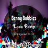 Benny Bubblez - Loca Party (Click Buy For Free Download)