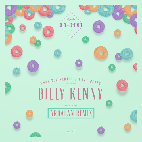 Billy Kenny - What You Sample / I Eat Beats EP [OUT NOW]