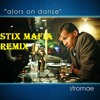 Alors On Danse - Stix Mafia (Remix) *Buy = FREE DOWNLOAD*