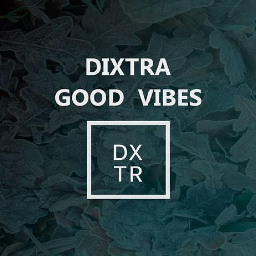 Dixtra - Dixtra - Good Vibes (Original Mix) | Spinnin' Records