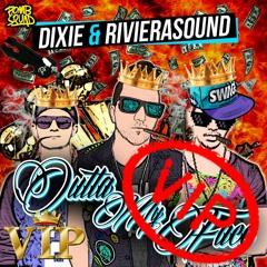 Dixie & RivieraSound - Outta my Face (RivieraSound 4k VIP)***FREE $WAG***