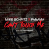 Download Mike Schpitz Feat. Panama - Can't Touch Me Mp3