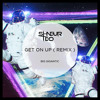 Big Gigantic - Get On Up (Shneur & Teo Remix)