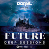 Future Deep Sessions #10 - by DanyL [Guest: Odd Mob]