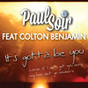 Paul Soir feat Colton Benjamin - It's Gotta Be You (Extended Mix) FREE DOWNLOAD
