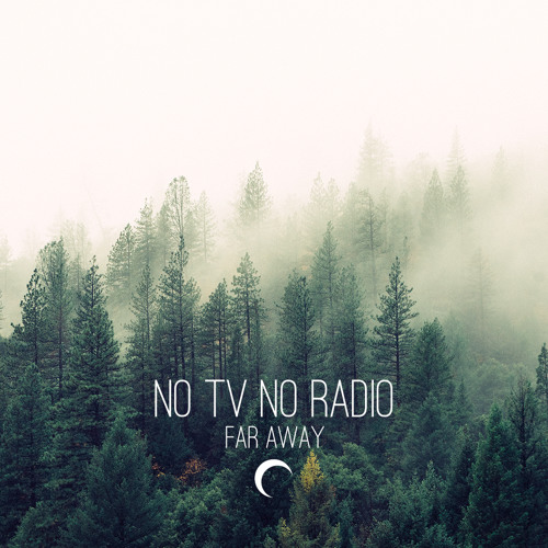 No Tv No Radio - Deep In The Forest