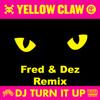 Yellow Claw - Dj Turn It Up ( Devodyz Remix)Free Download!