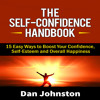 The Self-Confidence Handbook: 15 Easy Ways to Boost Your Confidence Audiobook