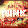 High on Funk Vol.1 - Funky Tech House Energy Bomb