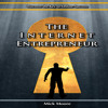 The Internet Entrepreneur: Discover the Key to Online Success in the New Economy Audiobook