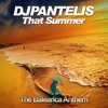 DJ Pantelis - That Summer (The Balearica Anthem)