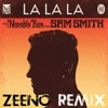 Naughty Boy feat. Sam Smith - La La La (Zeeno Remix)