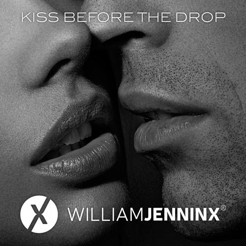 Kiss Before The Drop - William Jenninx