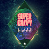 K+lab, Stickybuds - Super Gravy ft Laughton Kora & Bailey Wiley