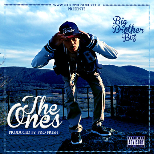 """Big Brother Biz """"The Ones"""" Produced By Pro Fresh"""