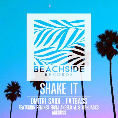 Dmitri Saidi , FATBASS - Shake It EP // NOW AVAILABLE