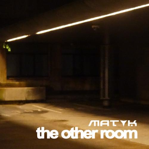 MAT K - The Other Room (Smoke Box Mix Edit)