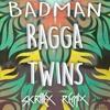 Ragga Twins - Bad Man (Skrillex VIP)