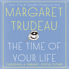"""Audiobook: Margaret Trudeau, """"Time of Your Life,"""" narrated by Colleen Winton"""