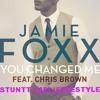 Jamie Foxx Ft Chris Brown - You Change Me (Freestyle)