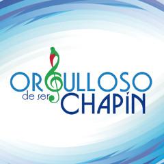 ORGULLOSO DE SER CHAPIN