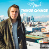 Huey Mack - Things Change ft Goody Grace (prod. by Louis Bell)