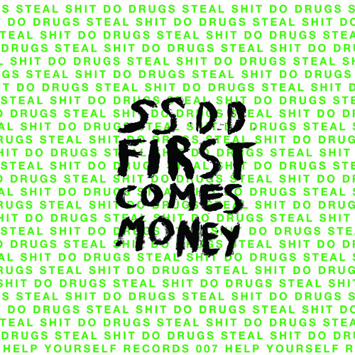 SSDD - First Comes Money