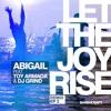 Abigail Feat. Toy Armada & DJ GRIND - Let The Joy Rise (Danny Mart Remix) OUT NOW!
