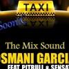 01 - El Taxi - Osmani Garcia Feat Pitbull & Sensato (Dj SooniC) The Mix Sound - Djs Group