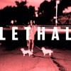 LETHAL (Prod. by Stelios Phili & dev09)