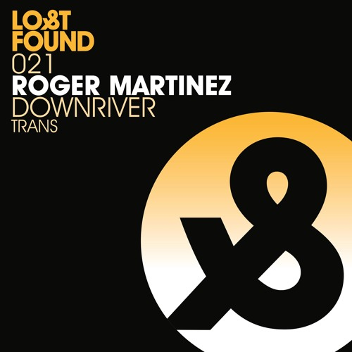 Roger Martinez - Downriver