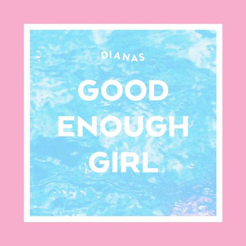 Good Enough Girl