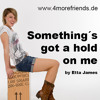 Something´s got a hold on me