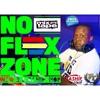 NO FLEX ZONE 1 - #iKnowDjKashifDaFlash