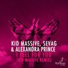 Kid Massive, Sevag & Alexandra Prince - I Feel For You (Kid Massive Remix) [Available June 29]