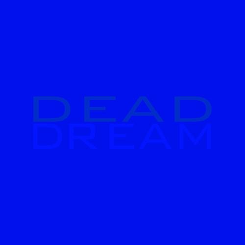 excerpts from DEADDREAM  new album