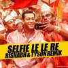 Download Selfie Le Le Re - Bajrangi Bhaijaan (Rishabh & Tyson Remix) Mp3
