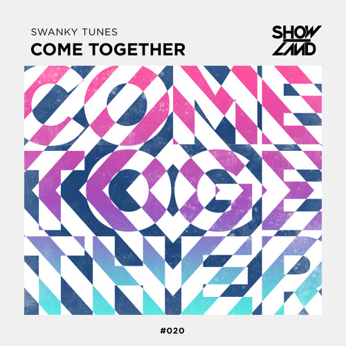 Swanky Tunes - Come Together [OUT NOW]
