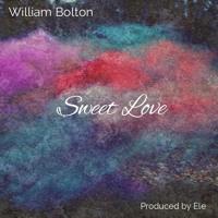 William Bolton - Sweet Love