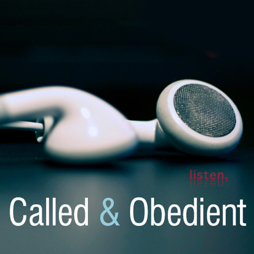 Called & Obedient