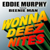 Wonna Deez Nites - Eddie Murphy Feat Beenie Man [Panda Bear Productions / VPAL Music 2015]